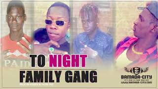 FAMILY GANG - TO NIGHT