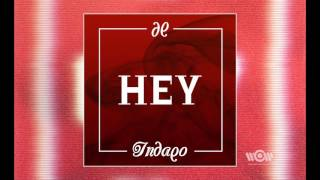 Indaqo - Hey (Mastro J Rmx) | Official Audio