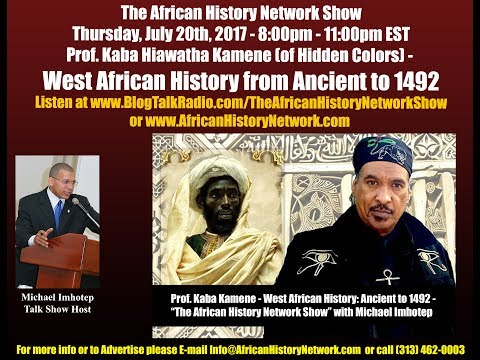 Prof. Kaba Kamene - West African History, Ancient to 1492  - Michael Imhotep - 7-20-17