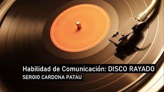 Habilidades de Comunicación: El Disco Rayado.