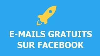 WEBMARKETING: Comment OBTENIR DES MILLIERS D'EMAILS gratuitement sur FACEBOOK