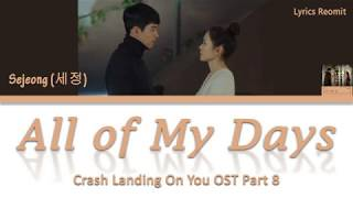Gambar cover Sejeong (세정) - All of My Days (Crash Landing On You OST Part 8) Lyrics (Han/Rom/Eng/Indo)
