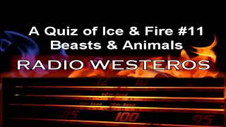 A Quiz of Ice & Fire 11 - Beasts & Animals