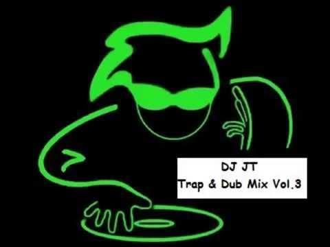 DJ JT Trap & Dub Mix Vol. 3