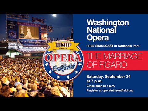 M&M'S® Opera in the Outfield Nationals Park - The Marriage of Figaro - September 24, 2016