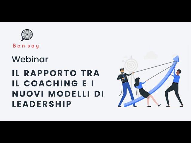 Il Rapporto tra il Coaching e i nuovi Modelli di Leadership