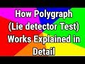 Lie detector or polygraph explained   How it works?