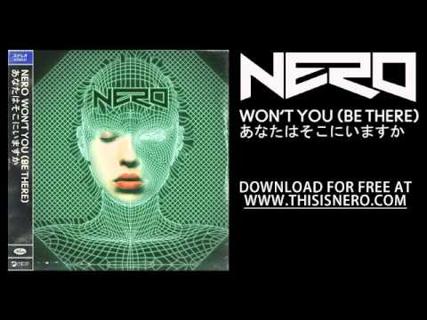 Nero - Won't You (Be There) - Free Download