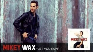 Watch Mikey Wax Let You Run video
