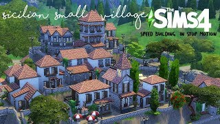 The Sims4-Sicilian small village-STOP MOTION [speed building]