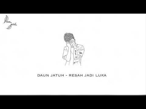 Daun Jatuh - Resah Jadi Luka  Audio