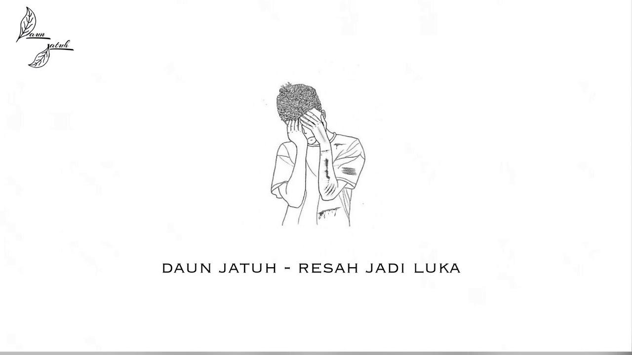 Download Daun Jatuh - Resah Jadi Luka (Official Audio)