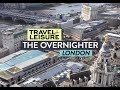 The Overnighter: London Edition | Travel + Leisure