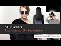 6 Fur Jackets Collection By Furstory Amazon Fashion 2017 Collection