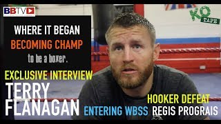 TERRY FLANAGAN REFLECTS ON HOW IT ALL STARTED, LOSING TO HOOKER AND FACING PROGRAIS IN WBSS