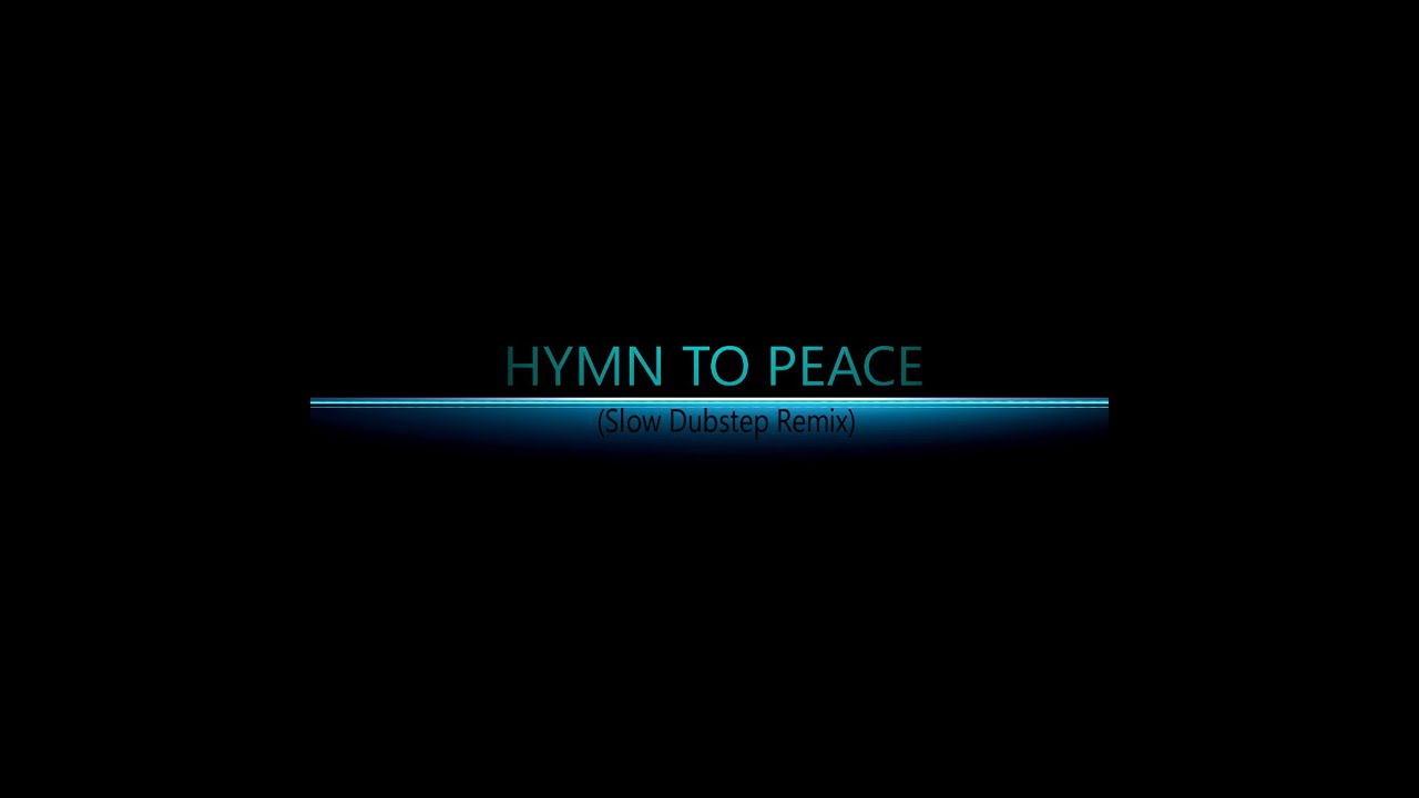 Hymn to peace dubstep remix youtube voltagebd Gallery