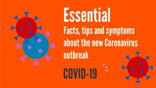 COVID-19 Pandemic: Essential Facts, First Symptoms and Tips  (The new Coronavirus)