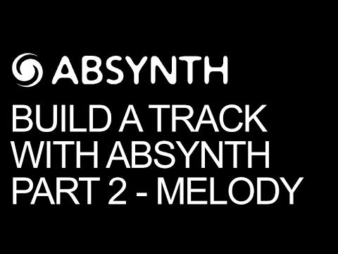 NI Absynth 5 - Make A Full Song In Absynth Part 2 Melody - How To Tutorial