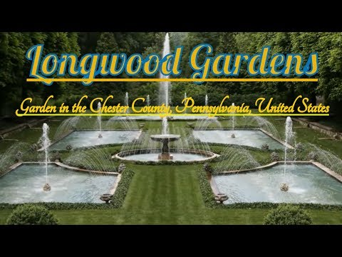 Visiting Longwood Gardens, Garden in the Chester County, Pennsylvania, United States