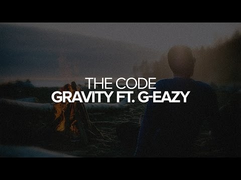 The Code - Gravity ft. G-Eazy