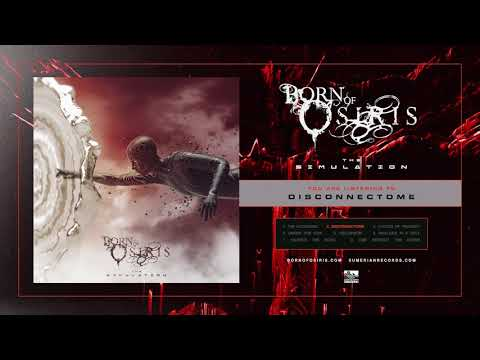 Born Of Osiris - Disconnectome Mp3