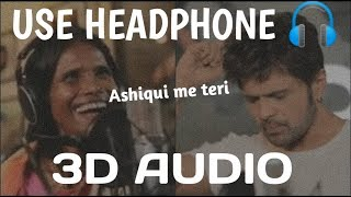 aashiqui-mein-teri-3d-audio-full-song-ranu-mondal-aashiqui-mein-teri