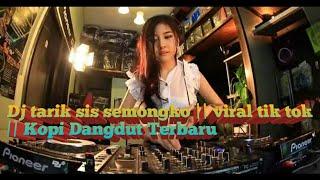 Download Dj tarik sis semongko || viral tik tok || Kopi Dangdut Terbaru | Lumy Official