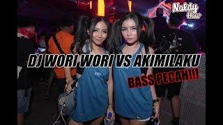 DJ AKMILAKU VS WORI WORI TERBARU BASS PECAH