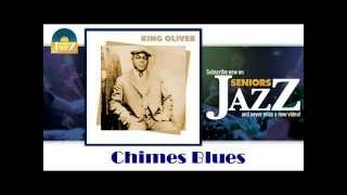 King Oliver - Chimes Blues (HD) Officiel Seniors Jazz