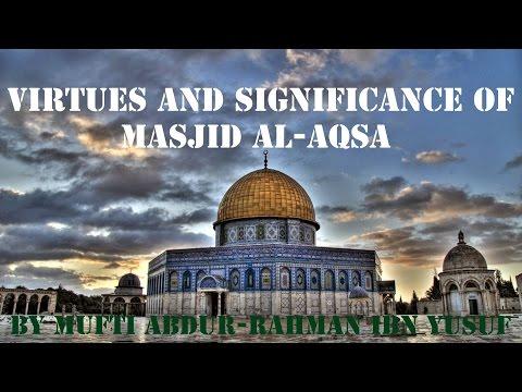 The Aqsa Lectures 1: Virtues and Significance of Masjid al-Aqsa (Jerusalem)