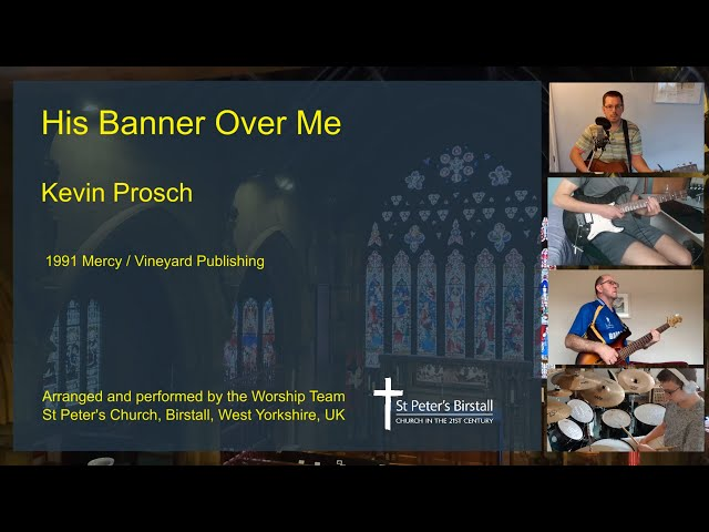 His Banner Over Me