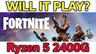 Will it Play? - Fortnite - Ryzen 5 2400G - VEGA 11 - Benchmark