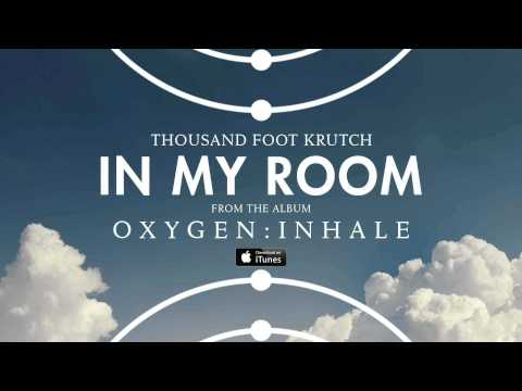 Thousand Foot Krutch: In My Room  Audio