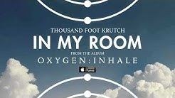 Thousand Foot Krutch: In My Room (Official Audio)