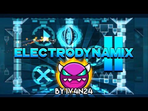 Electrodynamix II By Iv4n24 (Updated 2.0) 100% (Medium Demon) [Geometry Dash 2.0]