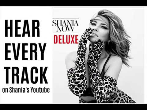 SHANIA TWAIN NOW DELUXE HEAR EVERY TRACK