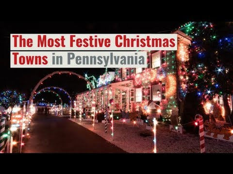 Best Christmas Towns.The Best Christmas Towns In Pa