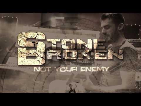 Stone Broken - Not Your Enemy (Visualiser)