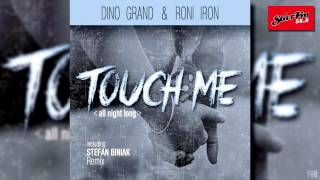 Dino Grand & Roni Iron – Touch Me (All Night Long) [Stefan Biniak Radio Edit]