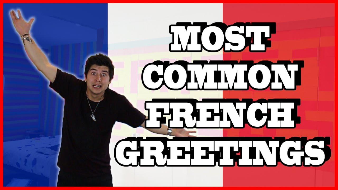 Most common french greetings youtube most common french greetings m4hsunfo