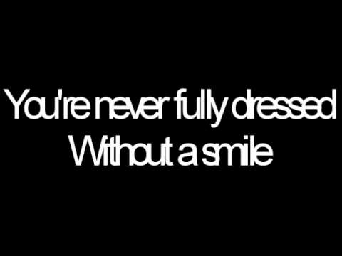 You're Never Fully Dressed Without a Smile