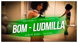 Bom - Ludmilla ( coreografia )