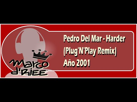 Pedro Del Mar - Harder (Plug'N'Play Remix) - 2001