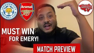 Leicester City Vs Arsenal | Match Preview | Judgement Day For Emery!!