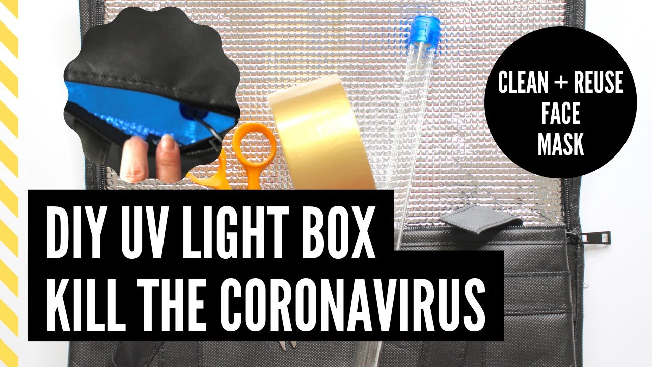 Diy Uv Light Box Sanitize Reuse Face Masks Kill The Coronavirus Youtube