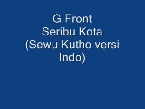 G Front - Seribu Kota.wmv