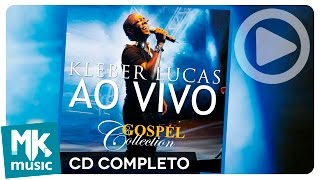 Kleber Lucas - Ao Vivo - Gospel Collection (CD COMPLETO)