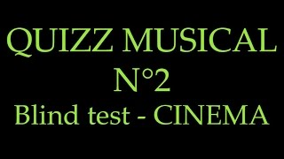 BLIND TEST N°2 - QUIZZ MUSICAL - Films - 30 extraits