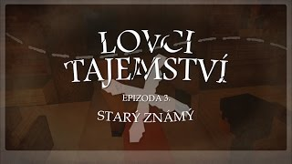 cmm lovci tajemstv s01 3 dl star znm   česk minecraft film