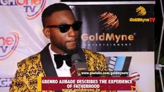 WATCH EXCLUSIVE GBENRO AJIBADE DESCRIBES THE EXPERIENCE OF FATHERHOOD